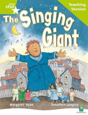 Rigby Star Guided Reading Green Level: The Singing Giant - Story Teaching Version