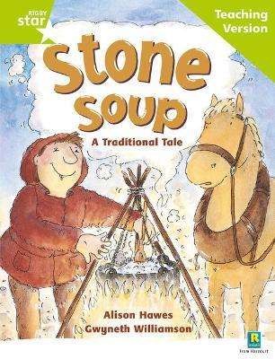 Rigby Star Guided Reading Green Level: Stone Soup Teaching Version