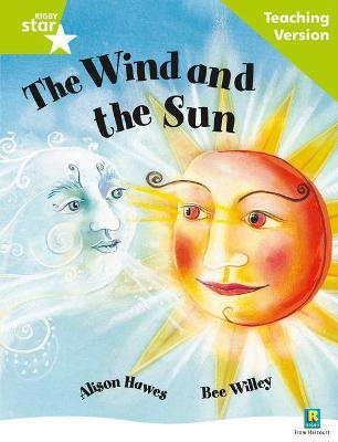 Rigby Star Guided Reading Green Level: The Wind and the Sun Teaching Version