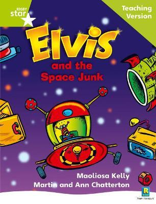 Rigby Star Phonic Guided Reading Green Level: Elvis and the Space Junk Teaching Version