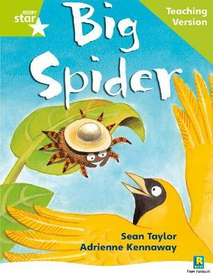 Rigby Star Phonic Guided Reading Green Level: Big Spider Teaching Version