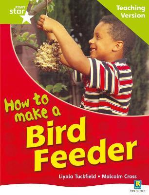 Rigby Star Non-fiction Guided Reading Green Level: How to make a bird feeder Teaching Ver