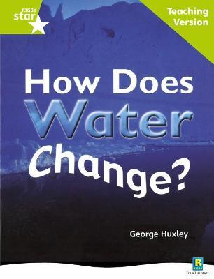Rigby Star Non-fiction Guided Reading Green Level: How Does Water Change? Teaching Version