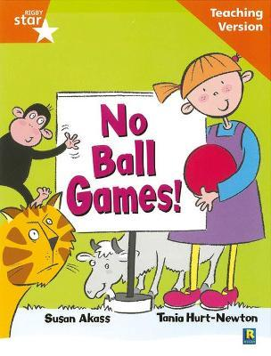 Rigby Star Guided Reading Orange Level: No Ball Games Teaching Version