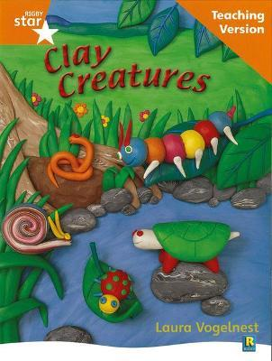 Rigby Star Non-fiction Guided Reading Orange Level: Clay Creatures Teaching Version