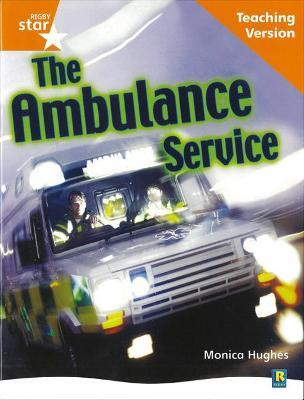 Rigby Star Non-fiction Guided Reading Orange Level: The ambulance service Teaching Version