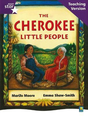 Rigby Star Guided Reading Purple Level: The Cherokee Little People Teaching Version