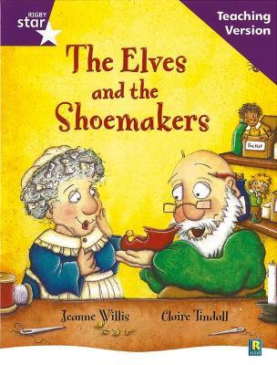 Rigby Star Guided Reading Purple Level: The Elves and the Shoemaker Teaching Version