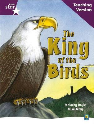 Rigby Star Guided Reading Purple Level: The King of the Birds Teaching Version