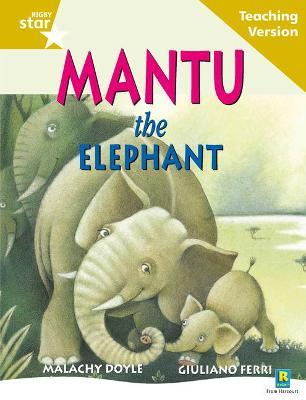 Rigby Star Guided Reading Gold Level: Mantu the Elephant Teaching Version