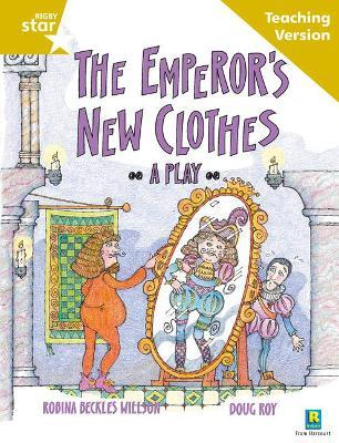 Rigby Star Guided Reading Gold Level: The Emperor's New Clothes Teaching Version