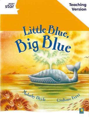 Rigby Star Guided White Level: Little Blue, Big Blue Teaching Version