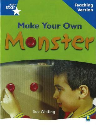 Rigby Star Non-fiction Blue Level: Make Your Own Monster Teaching Version Framework Edition