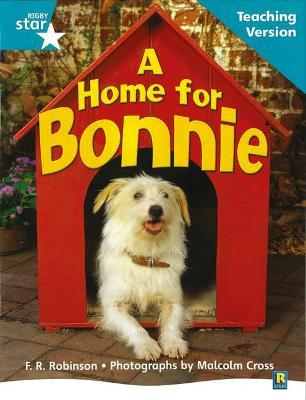 Rigby Star Non-fiction Turquoise Level A Home for Bonnie Teaching Version Framework Edt
