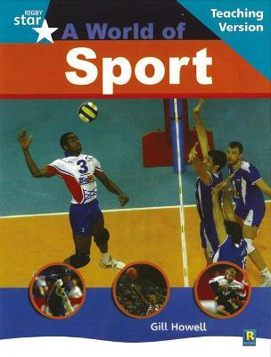 Rigby Star Non-Fiction Turquoise Level : A World of Sports Teaching Version