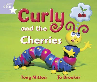 Rigby Star Guided reception/P1 Lilac Level: Curly and the Cherries