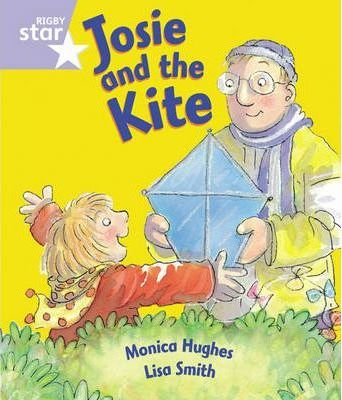 Rigby Star Guided Reception/P1 Lilac Level: Josie and the Kite (6 Pack) Framework Edition