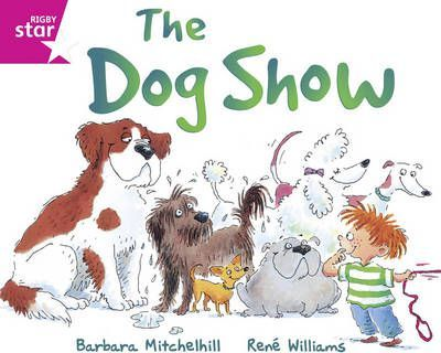 Rigby Star Guided: Reception/P1 Pink Level: The Dog Show Pack of 6 Framework Edition