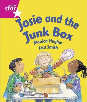 Rigby Star Guided: Reception/P1 Pink Level: Josie and the Junk Box