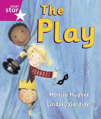 Rigby Star Guided: Reception/P1 Pink Level: The Play