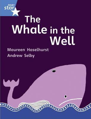 Rigby Star Guided Year 1/P2 Blue Level: The Whale in the Well (6 Pack) Framework Edition