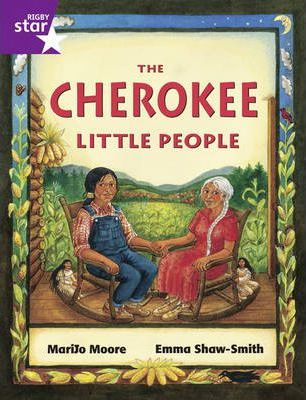 Rigby Star Guided Purple Level: The Cherokee Little People: Year 2, Part 3