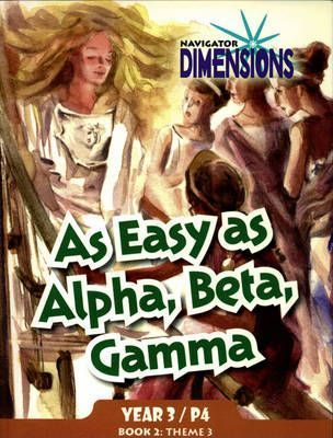 Navigator Dimensions Year 3: As Easy as Alpha, Beta, Gamma Anthology