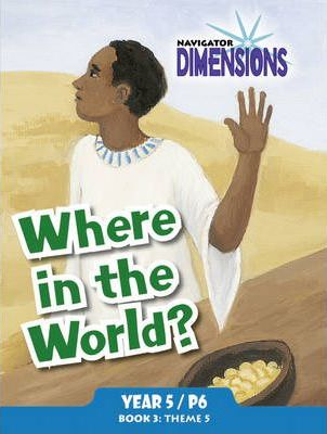 Navigator Dimensions Year 5: Where in the World?/Read All About It! Anthology