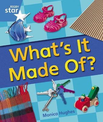 Rigby Star Guided Year 1 Blue Level: Whats It Made Of Reader Single