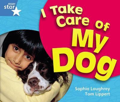 Rigby Star Guided Year 1 Blue Level: I Take Care Of My Dog Reader Single