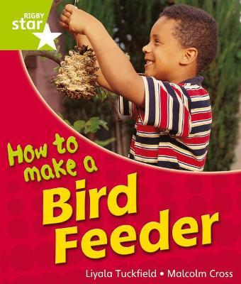 Rigby Star Guided Quest Year 1Green Level: How To Make A Bird Feeder Reader Single
