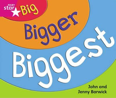 Rigby Star Guided Reception/P1 Pink: Big, Bigger, Biggest (6 Pack) Framework Edition