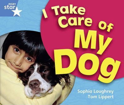 Rigby Star Guided Year 1 Blue Level: I Take Care of My Dog 6 Pack Framework Edition