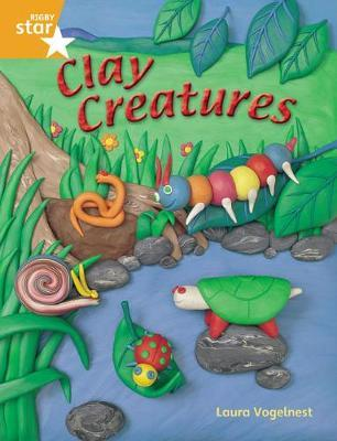 Rigby Star Guided Year 2: Orange Level: Clay Creatures Guided Reading Pack
