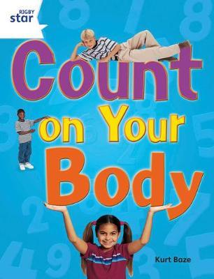 Rigby Star Guided Year 2: White Level: Count on Your Body Guided Reading Pack