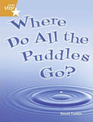 Rigby Star Guided Year 2 Orange: Where Do All the Puddles Go (6 Pack) Framework Edition