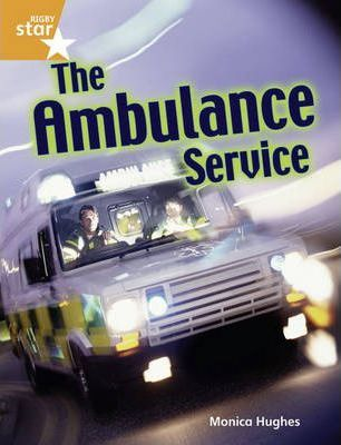 Rigby Star Guided Year 2 Orange: The Ambulance Service (6 Pack) Framework Edition