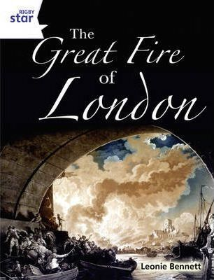 Rigby Star Guided Year 2: White Level: The Great Fire of London