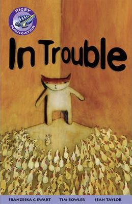 Navigator Fiction Yr 5/P6: In Trouble Group Reading Pack 09/08