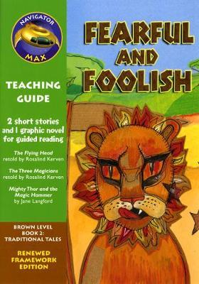 Navigator FWK: Fearful and Foolish Teaching Guide