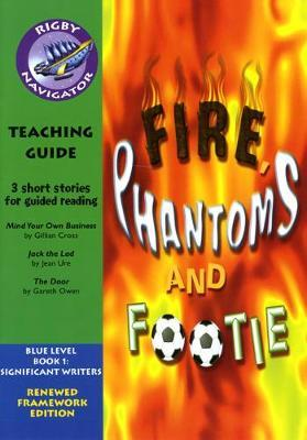 Navigator FWK: Fire, Phantoms & Footie Teaching Guide