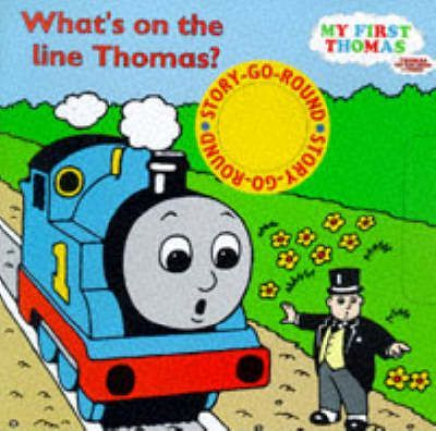 What's on the Line, Thomas?: A Story-go-round Book