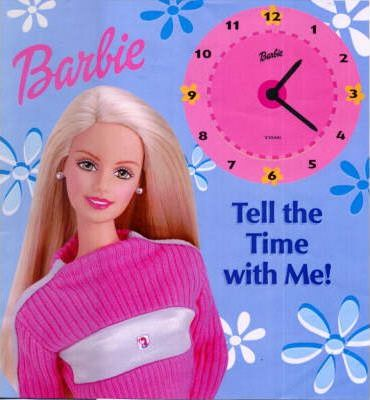 Barbie: Tell the Time with Me!