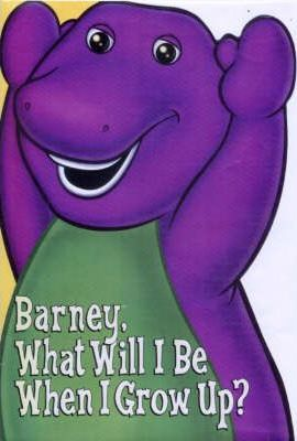 Barney, What Will I be When I Grow Up?
