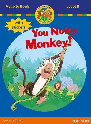 Jamboree Storytime Level B: You Noisy Monkey Activity Book with Stickers