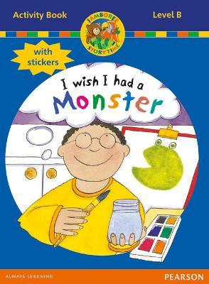 Jamboree Storytime Level B: I wish I Had a Monster Activity Book with Stickers