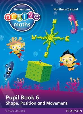 Heinemann Active Maths Northern Ireland - Key Stage 1 - Beyond Number - Pupil Book 6 - Shape, Position and Movement