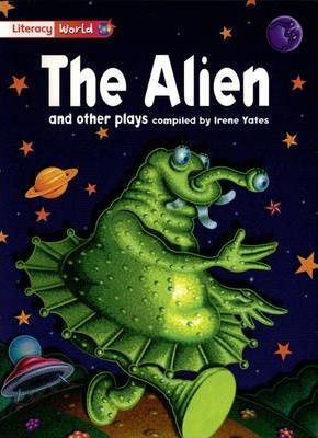 Literacy World Stage 2 Fiction: The Alien and Other Plays (6 Pack)