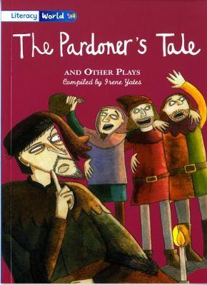 Literacy World Stage 4 Fiction: The Pardoner's Tale and Other Plays (6 Pack)