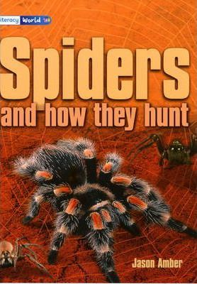 Literacy World Stage 4 Non-Fiction: Spiders (and How They Hunt) (6 Pack)